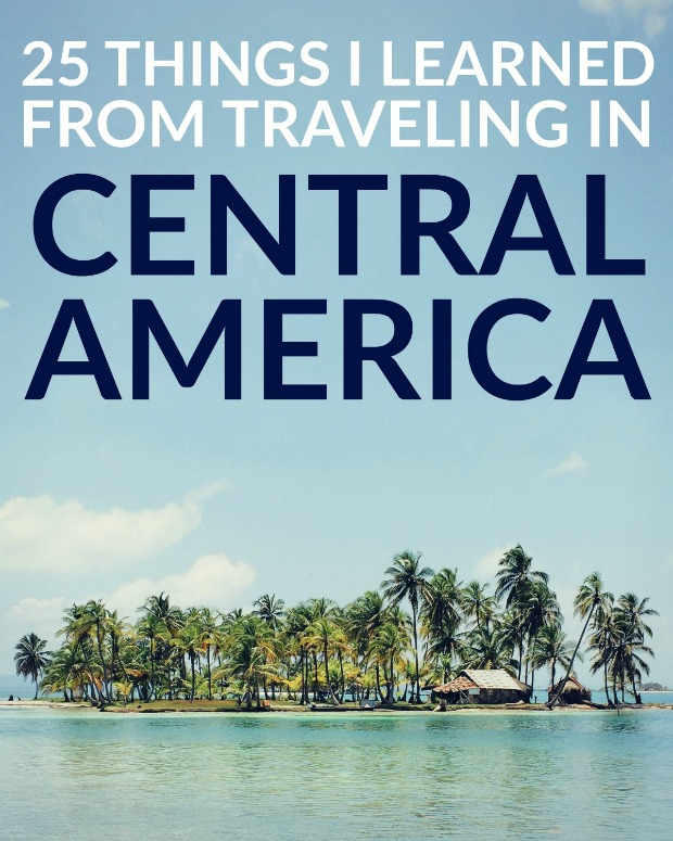 25 Things I Learned Traveling Central America