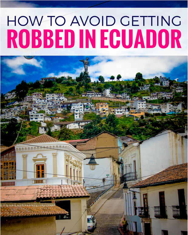 tips to avoid getting robbed in quito ecuador bacon is magic