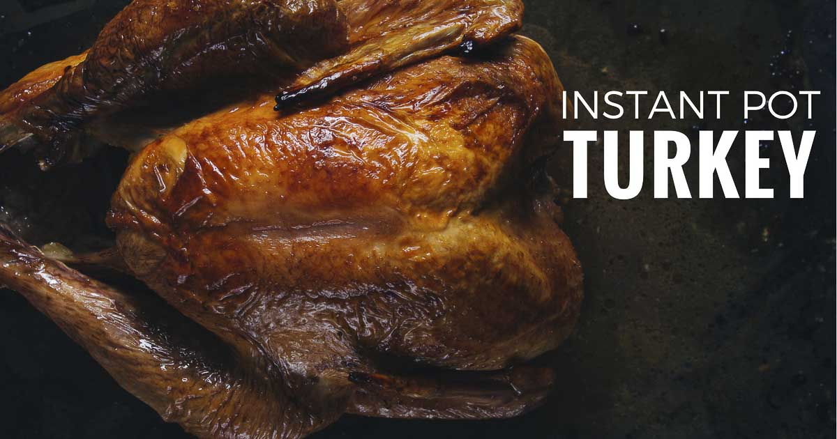 Instant Pot Turkey - Cooking the Whole Turkey   Bacon is Magic