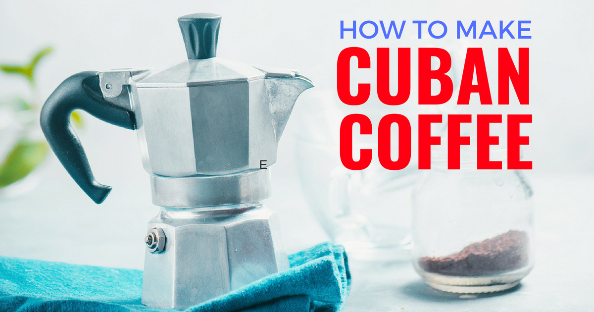 how to make cuban coffee