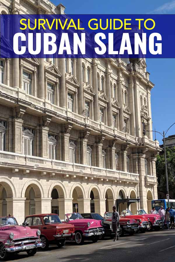 Cuban slang travel guide. Cuban Spanish is different, here's what you need to know when traveling Cuba.