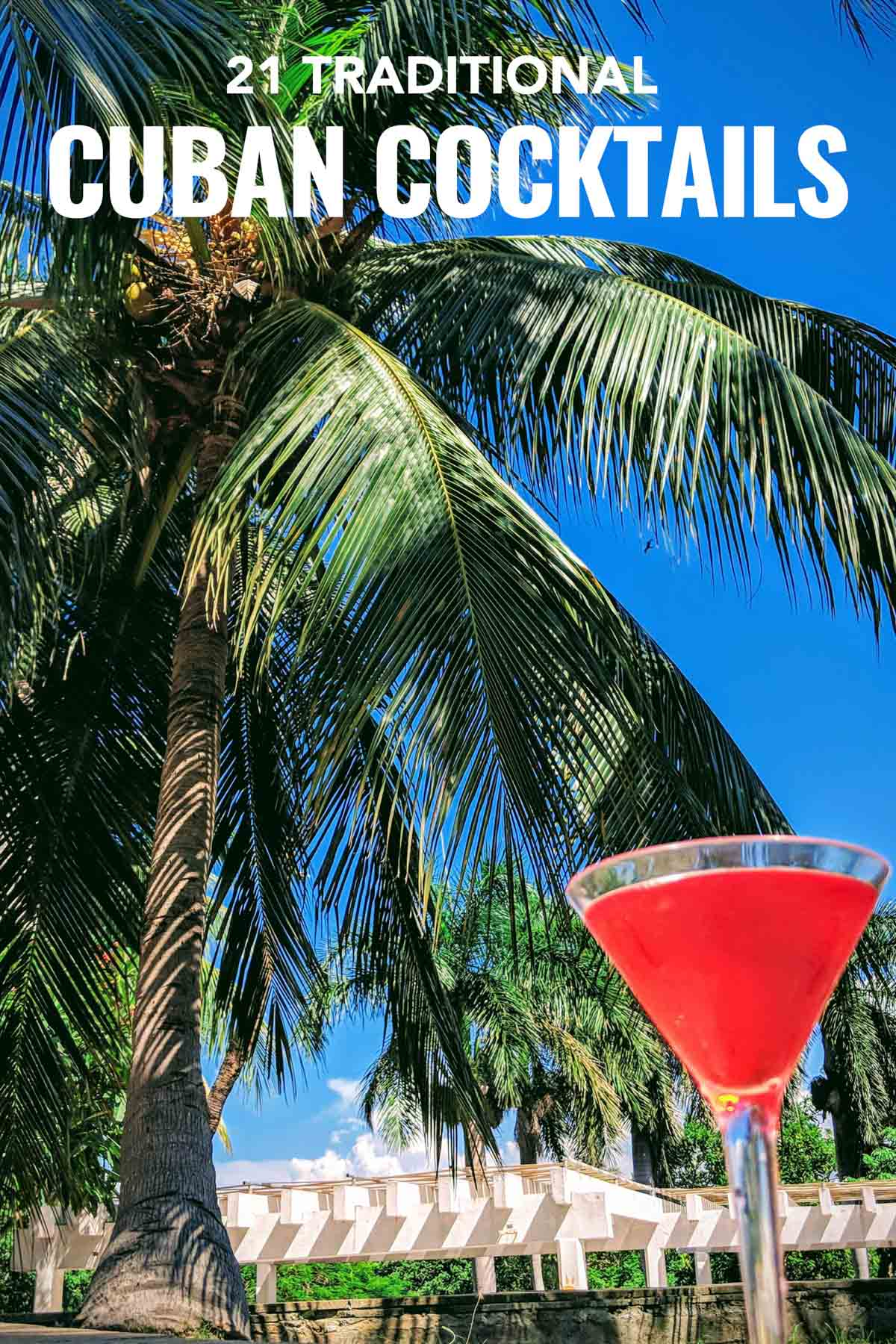 Cuban drinks are more than mojitos, discover the 21 Cuban drinks that changed the world.