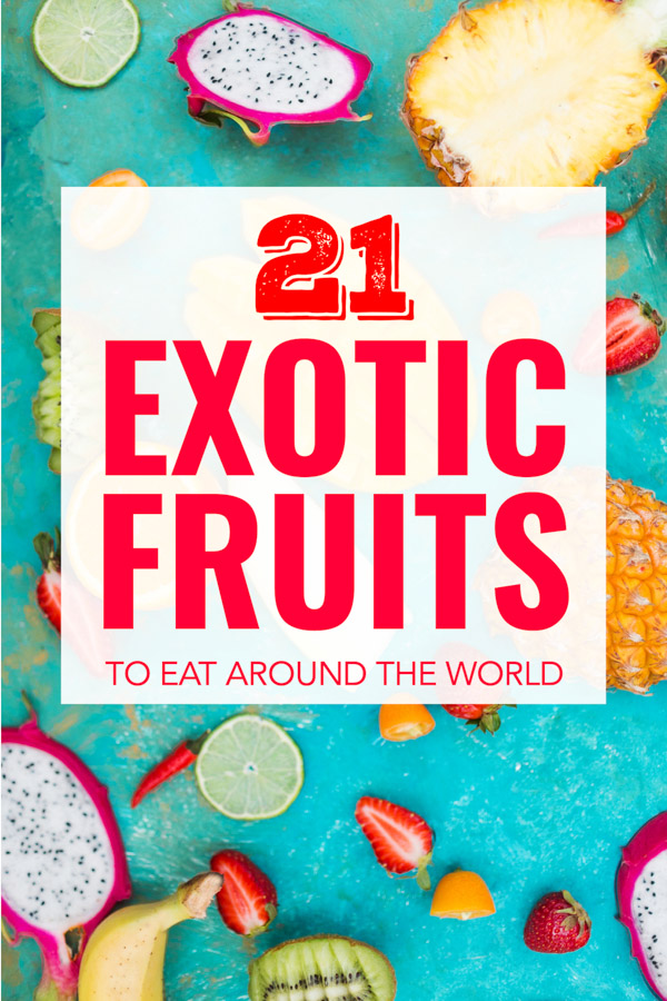 The top 21 most delicious exotic fruits in the world.