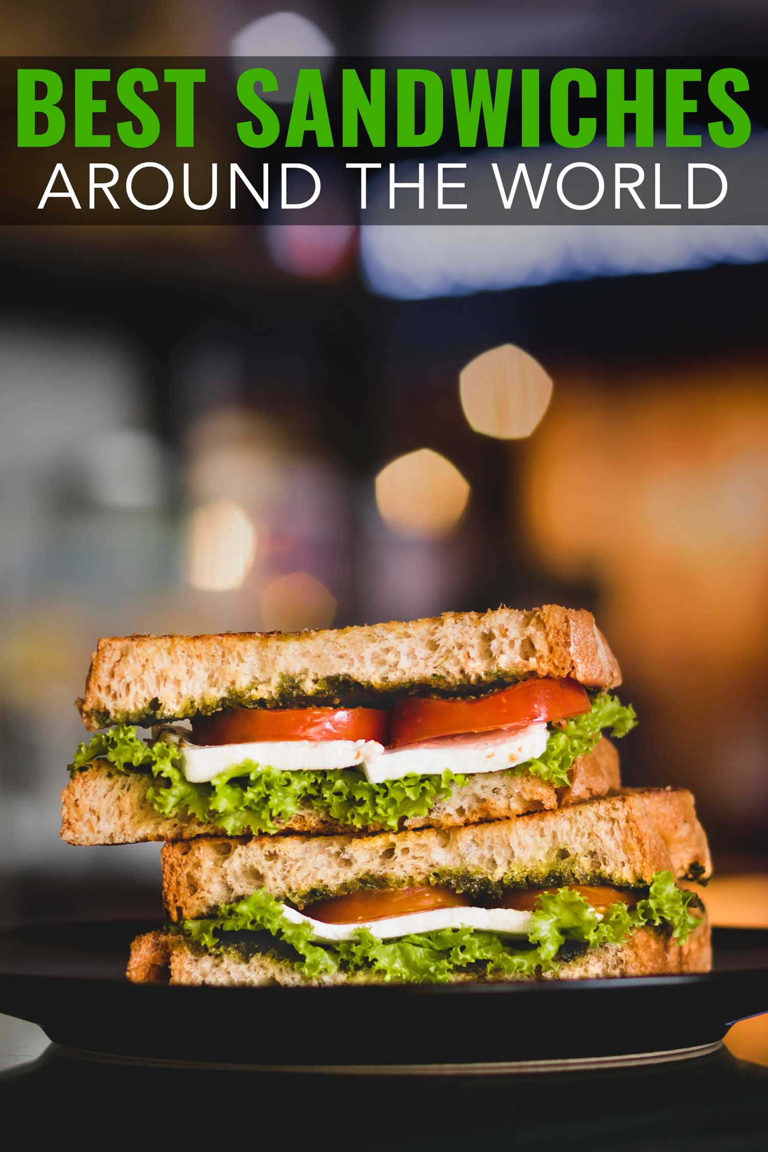 The most delicious bucket list, do you know the best sandwiches in the world? Here are the top sandwiches, and yes some are vegetarian.