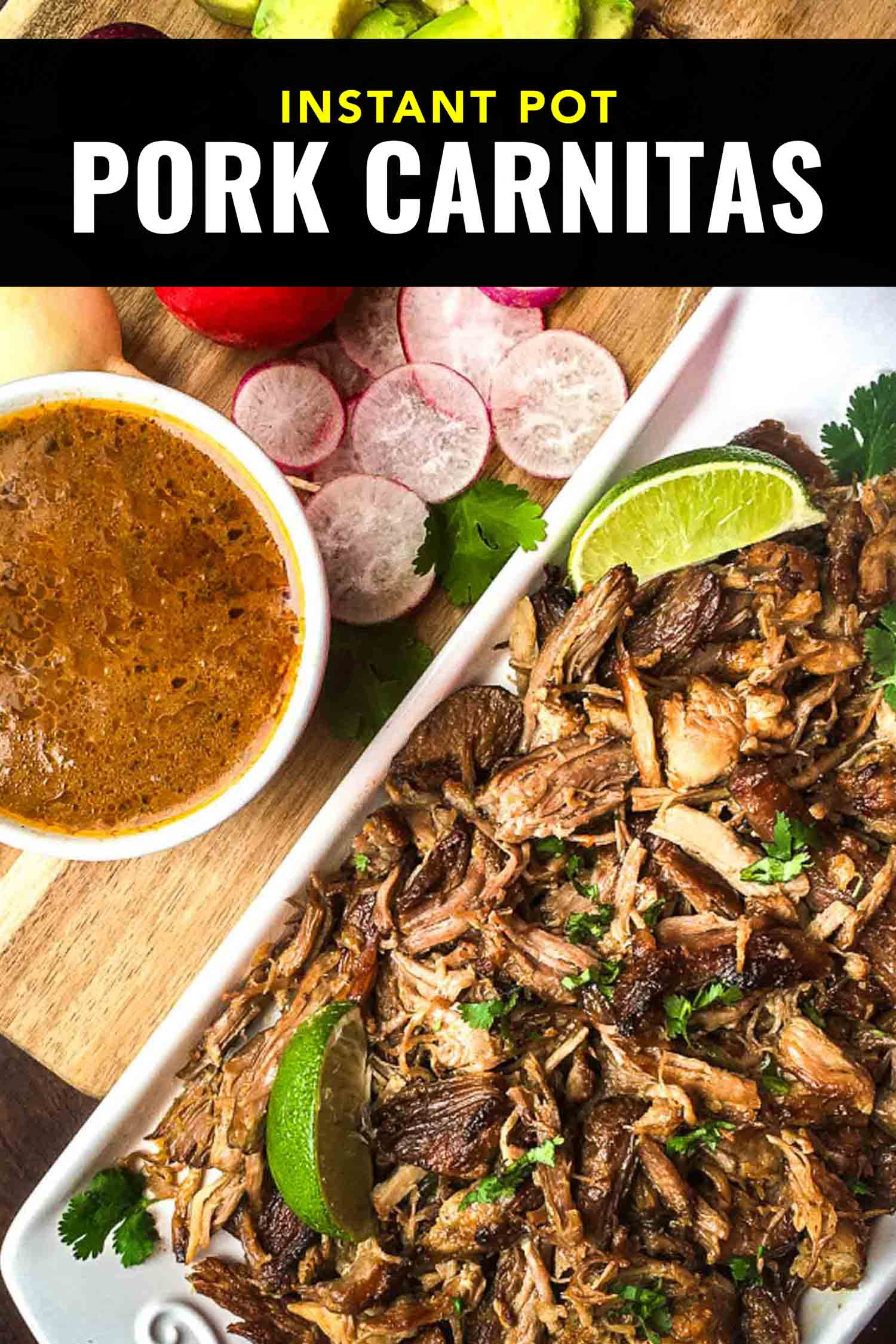 Instant pot pork carnitas on a tray with sauce, radishes and lime