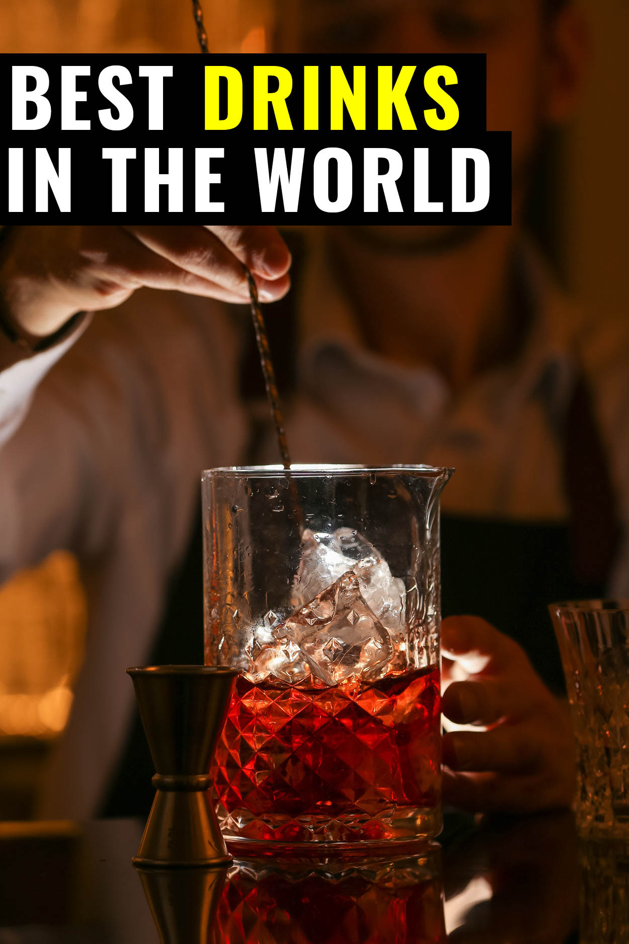 Bartender making drink with text on the photo that says best drinks in the world.