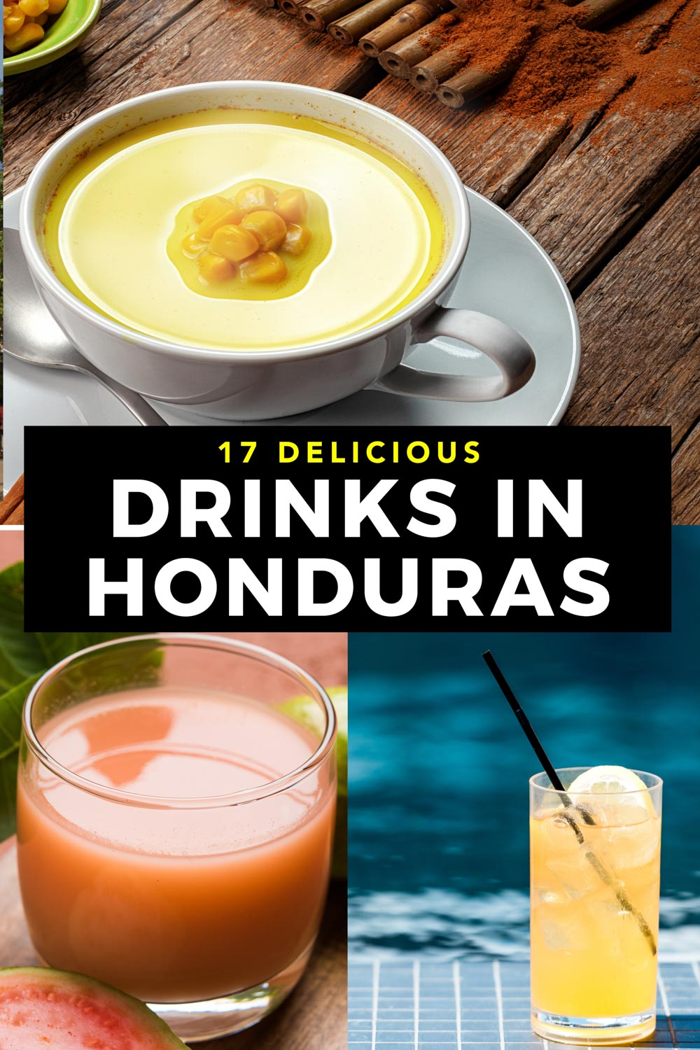 Collage of traditional Honduran drinks with text that says 17 delicious drinks in Honduras