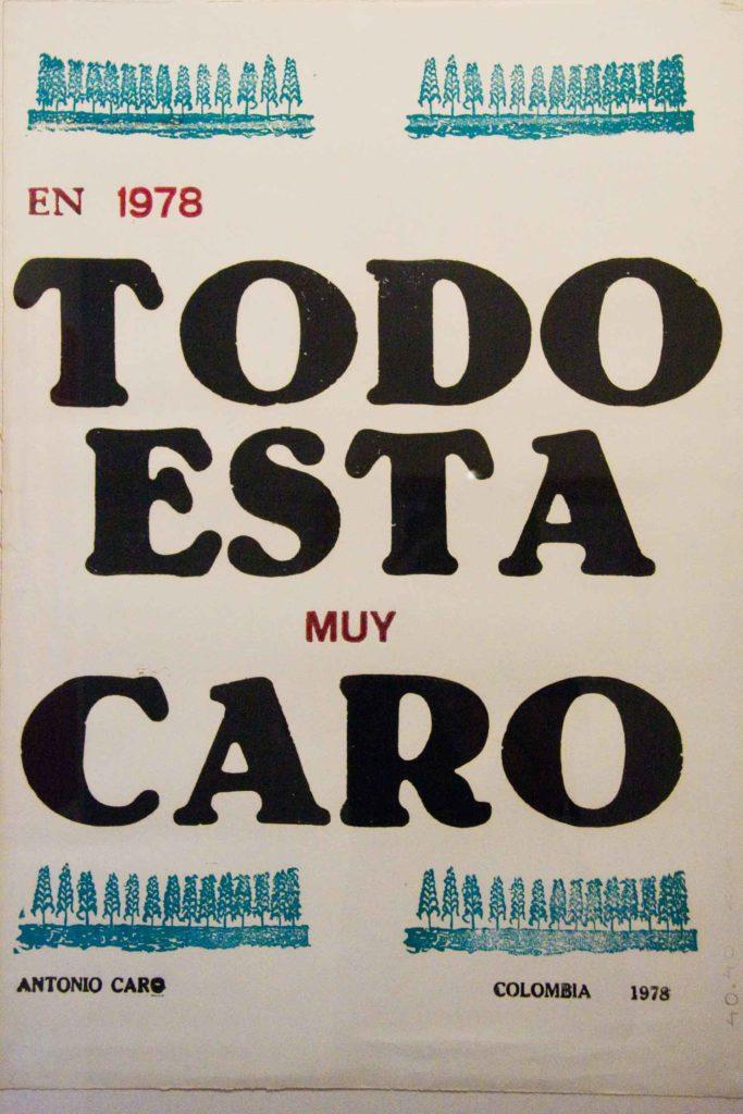 Todo esta muy Caro Colombian artist Antonio Caro